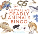 Australia's Deadly Animals Bingo : And Other Dangerous Creatures from Down Under - Book
