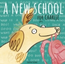 A New School for Charlie - Book