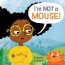 I'm NOT A Mouse! - Book