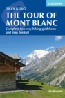 Trekking the Tour of Mont Blanc : Complete two-way hiking guidebook and map booklet - Book