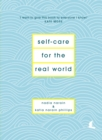 Self-Care for the Real World : Practical self-care advice for everyday life - Book