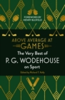 Above Average at Games : The Very Best of P.G. Wodehouse on Sport - Book