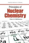 Principles Of Nuclear Chemistry - Book