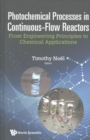 Photochemical Processes In Continuous-flow Reactors: From Engineering Principles To Chemical Applications - Book
