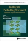 Buckling And Postbuckling Structures Ii: Experimental, Analytical And Numerical Studies - Book