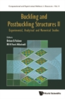 Buckling And Postbuckling Structures Ii: Experimental, Analytical And Numerical Studies - eBook