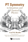 Pt Symmetry: In Quantum And Classical Physics - Book