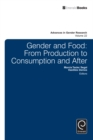Gender and Food : From Production to Consumption and After - eBook