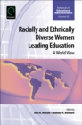 Racially and Ethnically Diverse Women Leading Education : A World View - Book