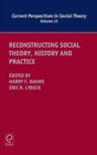 Reconstructing Social Theory, History and Practice - Book