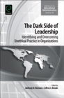 The Dark Side of Leadership : Identifying and Overcoming Unethical Practice in Organizations - Book