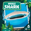Whale Shark : Teeth to Tail - Book