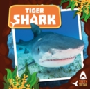 Tiger Shark : Teeth to Tail - Book
