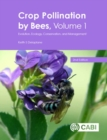 Crop Pollination by Bees, Volume 1 : Evolution, Ecology, Conservation, and Management - Book
