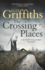 The Crossing Places : The Dr Ruth Galloway Mysteries 1 - Book