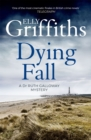 A Dying Fall : A spooky, gripping read from a bestselling author (Dr Ruth Galloway Mysteries 5) - Book