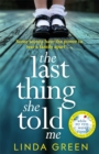 The Last Thing She Told Me : The Richard & Judy Book Club Bestseller - Book