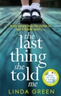 The Last Thing She Told Me : The Richard & Judy Book Club Bestseller - eBook