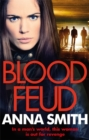 Blood Feud : A gritty gangland thriller with the most shocking opening chapter you'll read all year! - Book