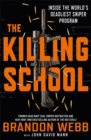 The Killing School : Inside the World's Deadliest Sniper Program - Book