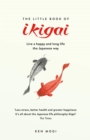 The Little Book of Ikigai : The secret Japanese way to live a happy and long life - eBook