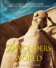 Wonders of the World : The Greatest Man-made Constructions from the Pyramids of Giza to the Golden Gate Bridge - Book