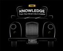 The Knowledge : Train Your Brain Like A London Cabbie - Book