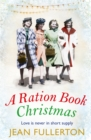 A Ration Book Christmas : A heart-warming Christmas classic for fans of Lesley Peirce - eBook