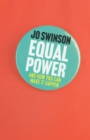 Equal Power : Gender Equality and How to Achieve It - Book