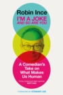 I'm a Joke and So Are You : A Comedian's Take on What Makes Us Human - Book