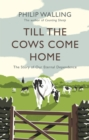 Till the Cows Come Home : The Story of Our Eternal Dependence - Book