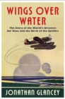 Wings Over Water : The Story of the World's Greatest Air Race and the Birth of the Spitfire - Book