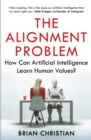 The Alignment Problem : How Can Machines Learn Human Values? - eBook
