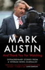 And Thank You For Watching : Extraordinary Stories from a Veteran News Journalist - Book