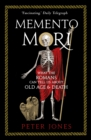 Memento Mori : What the Romans Can Tell Us About Old Age and Death - Book