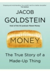 Money : The True Story of a Made-Up Thing - Book