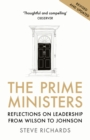 The Prime Ministers : Reflections on Leadership from Wilson to May - eBook