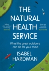 The Natural Health Service : What the Great Outdoors Can Do for Your Mind - Book