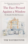 The Face Pressed Against a Window : A Memoir - Book