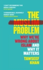 The Muslim Problem : Why We're Wrong About Islam and Why It Matters - Book
