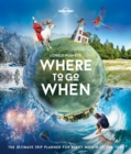 Lonely Planet's Where To Go When - Book