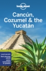 Lonely Planet Cancun, Cozumel & the Yucatan - Book