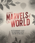 Secret Marvels of the World : 360 extraordinary places you never knew existed and where to find them - Book
