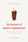 The Business of Women's Empowerment : Corporate Gender Politics in the Global South - Book