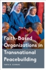 Faith-Based Organizations in Transnational Peacebuilding - Book