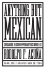 Anything but Mexican : Chicanos in Contemporary Los Angeles - Book