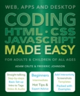 Coding HTML CSS JavaScript Made Easy : Web, Apps and Desktop - Book