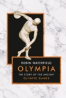 Olympia : The Story of the Ancient Olympic Games - Book
