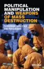 Political Manipulation and Weapons of Mass Destruction : Terrorism, Influence and Persuasion - eBook