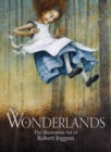 Wonderlands : The Illustration Art of Robert Ingpen - Book